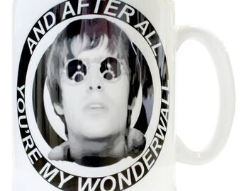 And After All You're My Wonderwall Ceramic Mug - Produced in UK Manc and Proud Manchester Madchester Oasis Liam Gallagher 90s As You Were