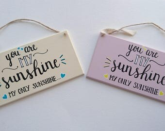 You Are My Sunshine My Only Sunshine Handmade Wood Sign