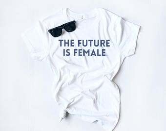 The Future Is Female, Slim Fit Tee, Women's Graphic Tee, Feminist Shirt, Human Rights Tee, Kindness Tee, Be Kind Tee, Ladies Tee, Vintage