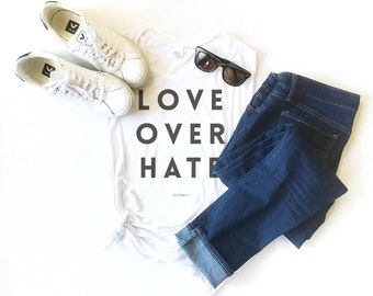 Love Over Hate, Muscle Tank, Graphic Tee, Peace, No Violence, Love, Feminist Top, Yoga Top, Gym Top, Human Rights, Kindness Tee