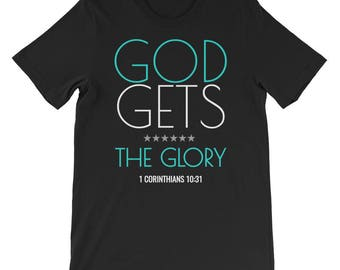 God Gets The Glory Bible Verse Christian T-shirt