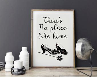 Thereu0027s No Place Like Home  Wizard Of Oz Quote Print   Wizard Of Oz Home