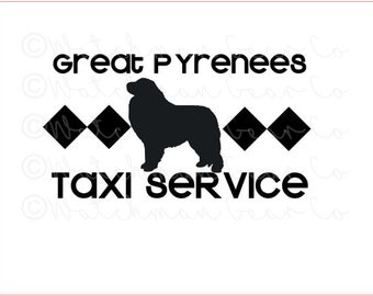 Taxi Service | Great Pyrenees | 7.5in Vinyl Decal | Cheeky Sayings | Dog Mom