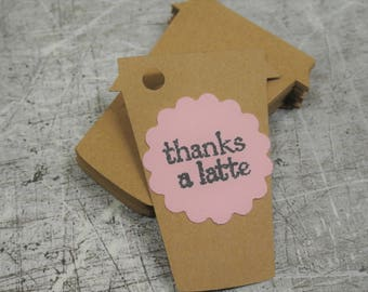 Thanks a Latte Coffee Cup Swing Tag Hand Stamped Made to Order No String
