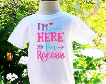 Im Just Here For Recess Back To School Personalized Back To School Shirt Back To School Personalized Shirt-SS003