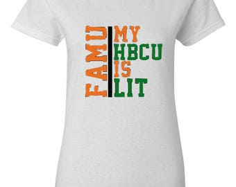 FAMU Ladies HBCU is Lit Rattler Florida A&M University White Orange and Green Tshirt  Gift for her Game Day Gear Grad Gift FAMU Pride