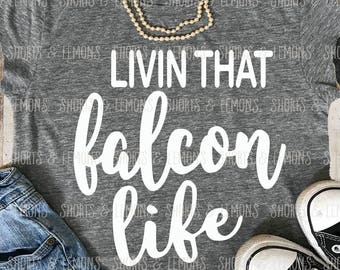 falcons svg, Livin that falcon Life svg, falcon svg, iron on, falcons, Silhouette, Commercial use, Download, Cricut, dxf, football svg