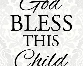 God Bless This Child; Baptism SVG (SVG, PDF, Digital File Vector Graphic)