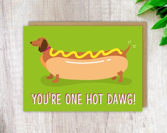 Cute Anniversary Card, You're One Hot Dawg! Funny Love Card, Cute Card for Her, Card for Girlfriend Cute Love Card Sausage Dog Card Love
