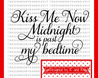 Kiss Me Now Midnight Is Past My Bedtime | New Years Cut File  | SVG Cut File **Digital Cut File Only** | Silhouette Cut File | DXF Cut File