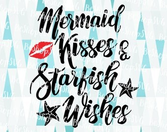Mermaid Kisses & Starfish wishes SVG, Summer SVG, Mermaid SVG, Starfish SvG, Beach SvG, Instant download, Eps - Dxf - Png - Svg