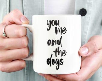 You Me And The Dogs   Dog Lover Mug   Funny Coffee Mug   Dog Lover Couple Gift   Dog Couple Gift   Dog Gift For Wife   Funny Dog Mug