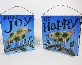 Little Mixed-Media Bird Paintings - Original Art - Be Happy - Find Joy - Inspirational Art - 3D Painting - Your Choice or Set of 2