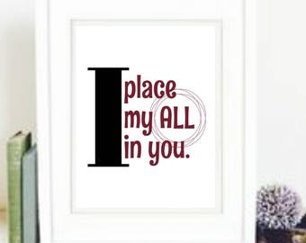 I place my all in you (Instant art download)