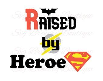 Raised by heroes, batman, flash, superman, SVG (layered), PNG, DXF, Pdf, cricut, silhouette studio, cut file, vinyl decal, t shirt design