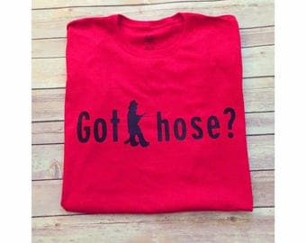 Got hose Shirt