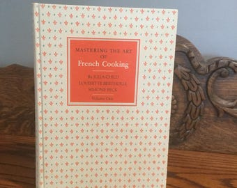 Mastering the Art of French Cooking by Julia Child, Louisette Bertholle and Simone Beck, Volume 1, 1973