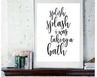 Splish splash I was taking a bath print