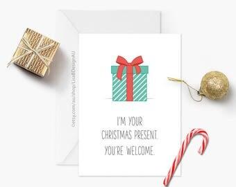Seasonal Card | Christmas Card | I'm Your Christmas Present | Funny Greeting Card | Funny Christmas | Merry Christmas | GCXCA603
