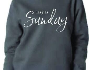 lazy as Sunday Comfy sweat