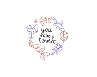 You are Loved Print for Frame