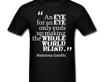 an eye for an eye only ends up making the whole world blind mahatma gandhirt Short Sleeve T-Shirt