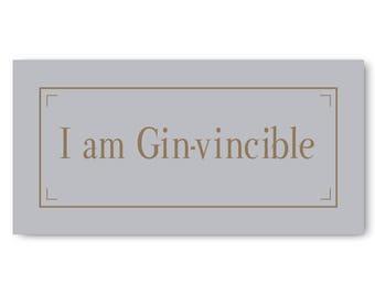 I am Gin Vincible Sign, Gin Vincible Print, Gin Sign, Gin and Tonic Sign, Gin Gift