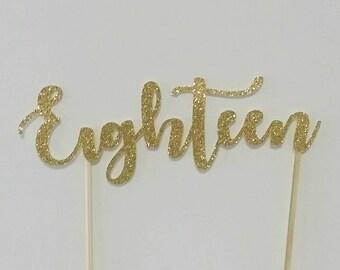 Eighteen Cake Topper - GOLD - Glitter Cake Topper - 18th Birthday