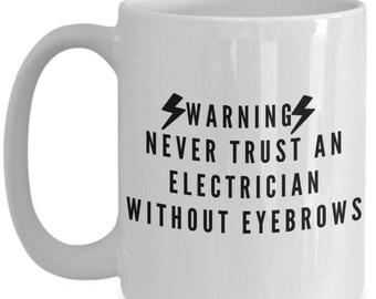 Electrician Coffee Mug - 15 oz Electrician Coffee Cup - Funny Electrician Mug - Electrician Gifts - Funny Coffee Mugs