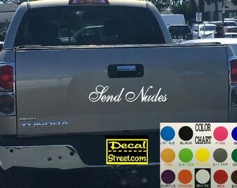 Send Nudes Tailgate Die Cut Vinyl Decal Sticker Visor Banner 4x4 Diesel Truck SUV