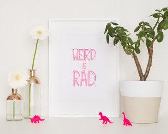 Weird Is Rad Neon Letterpress Print