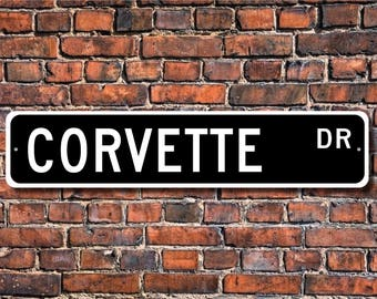 Corvette, Chevrolet Corvette sign, Chevrolet Corvette gift, Chevrolet Corvette owner, Corvette fan, Custom Street Sign, Quality Metal Sign