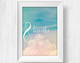 and breathe, breathe art print, breathe yoga print, breathe print, breathe wall print, breathe wall art, positive vibes, & breathe, yoga art