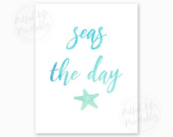 SEAS The DAY, Sea Quote, Beach Art Printable, Coastal Home Art, Coastal Colors Art, Housewarming Gift, Starfish Art, Instant Download