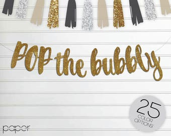 POP THE BUBBLY Banner Garland Sign, Wedding Party Decorations, Engagement, Birthday, Bridal Shower, She Said Yes, New Years Eve nye