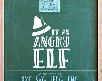 I'm an Angry Elf-- SVG, PNG, Jpeg, DXF cut file for Silhouette, Cricut -- Instant Download Clipart