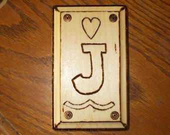 "wood burn ""J"""