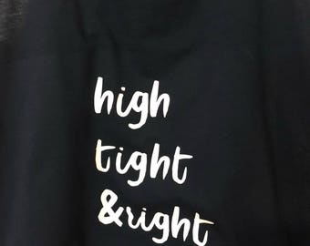 High, Tight & Right - womens tank