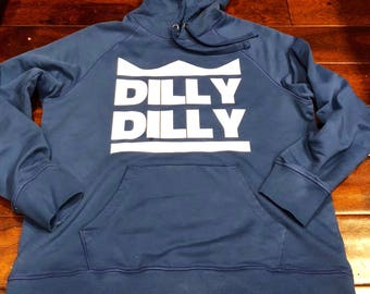 Dilly Dilly sweatshirt hoodie