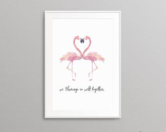 Flamingo Print - We Flamingo So Well Together - Flamingo Wall Art - Flamingo Gift - Flamingo Art - Wedding Gift Engagement Gift