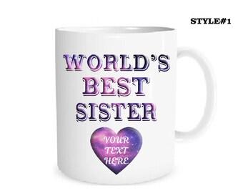 Custom Mug  Personalized World's Best Sister  Mug Your Text Here Mug Coffee Mug Name Mug Personalized Gift Mug Custom Text Best Sister Mug