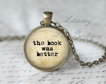 The Book Was Better, Typewriter Font, Reading Quote Necklace or Keyring, Keychain.