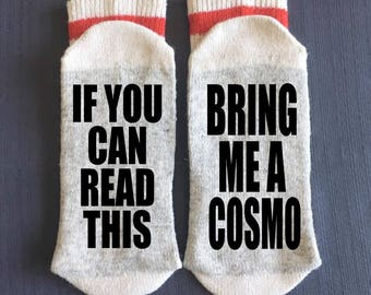 Cosmo - Bring me a Cosmo - If you Can Read This - Bring me a Cosmo Socks - Cosmopolitan Gifts - Gifts - Novelty Socks