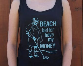 girls tank Beach Better Have My Money