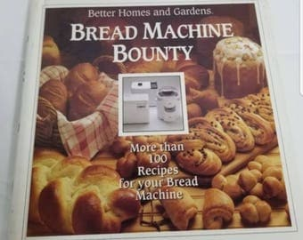 Bread Machine Bounty Cookbook Better Homes and Gardens 1992 Recipes