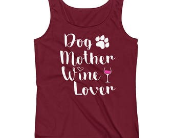 Dog Mother Wine Lover T-Shirt For Mom, Wife and Girlfriend Ladies' Tank Top