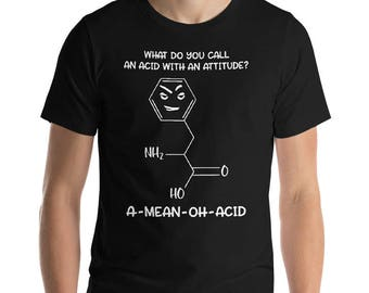 What Do You Call An Acid With Attitude - Chemistry Pun - Chemistry Teacher - Science Teacher Tee - Science Shirt - Chemistry Clothing