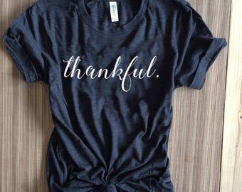 Thankful shirt. thankful tshirt. thankful tee. grateful shirt. gratitude shirt. Thanksgiving shirt