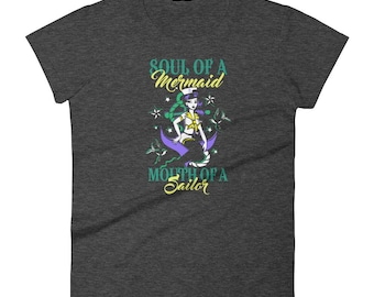 Soul Of A Mermaid Mouth Of A Sailor t-shirt