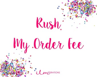 Rush My Order Fee - Add-on purchase item - please read description for details
